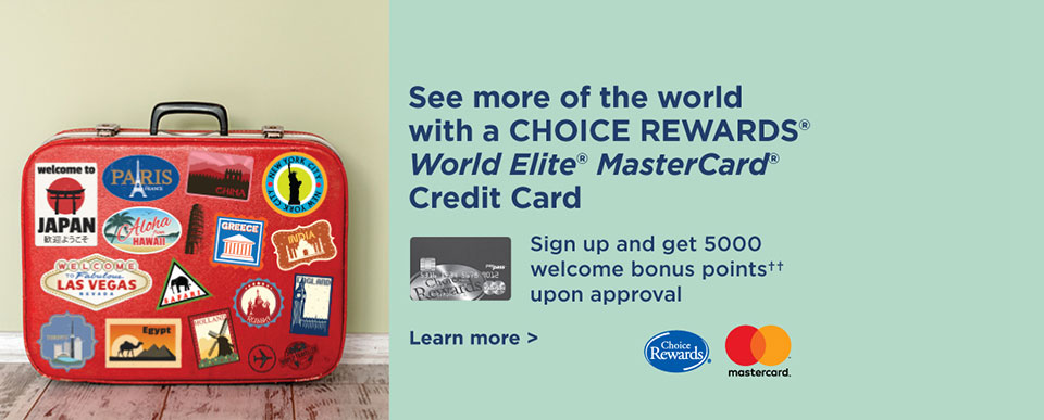 See more of the world with CHOICE REWARDS World Elite Mastercard