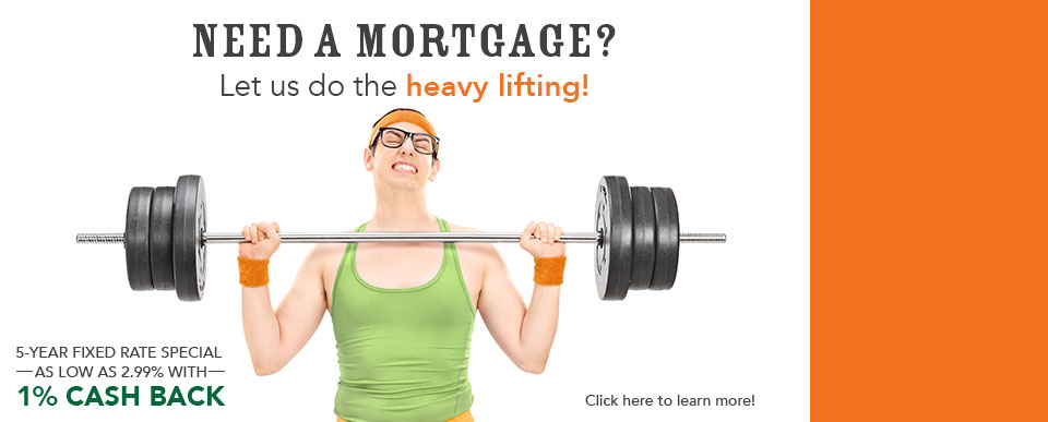Need a mortgage? We can do the heavy lifting