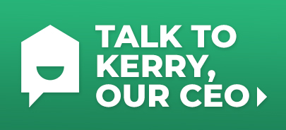 Talk to our CEO, Kerry